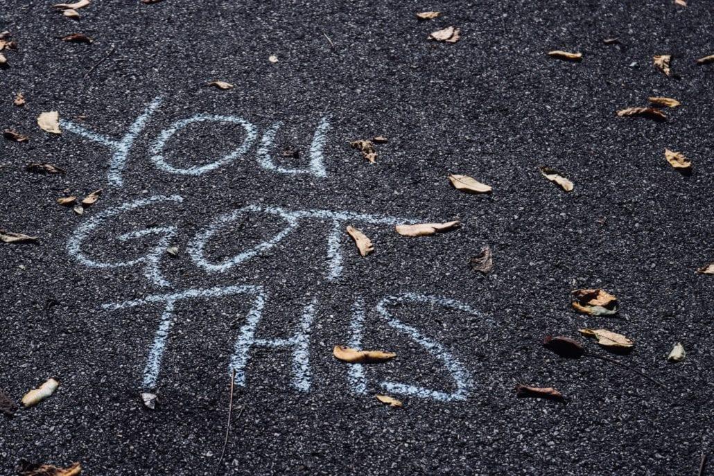 """Kritt skrift på asfalt som sier """"You got this"""""""